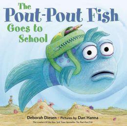 Pout-Pout Fish Goes to School