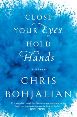 Close Your Eyes, Hold Hands by Chris Bohjalian