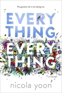 Everything by Nicola Yoon