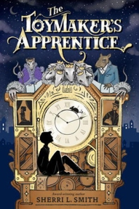 The Toymakers Apprentice by Sherri Smith